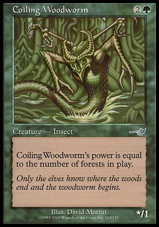 Coiling Woodworm (3, 2G) 0/1\nCreature  — Insect Worm\nCoiling Woodworm's power is equal to the number of Forests on the battlefield.\nNemesis: Uncommon\n\n