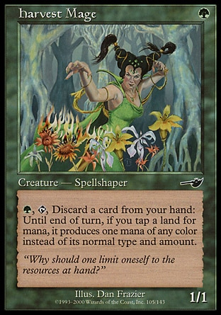 Harvest Mage (1, G) 1/1\nCreature  — Human Spellshaper\n{G}, {T}, Discard a card: Until end of turn, if you tap a land for mana, it produces one mana of a color of your choice instead of any other type and amount.\nNemesis: Common\n\n