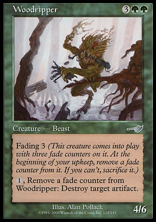 Woodripper (5, 3GG) 4/6\nCreature  — Beast\nFading 3 (This creature enters the battlefield with three fade counters on it. At the beginning of your upkeep, remove a fade counter from it. If you can't, sacrifice it.)<br />\n{1}, Remove a fade counter from Woodripper: Destroy target artifact.\nNemesis: Uncommon\n\n