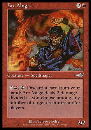 Arc Mage (3, 2R) 2/2\nCreature  — Human Spellshaper\n{2}{R}, {T}, Discard a card: Arc Mage deals 2 damage divided as you choose among one or two target creatures and/or players.\nNemesis: Uncommon\n\n