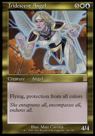Iridescent Angel (7, 5WU) 4/4 Creature  — Angel Flying, protection from all colors Odyssey: Rare