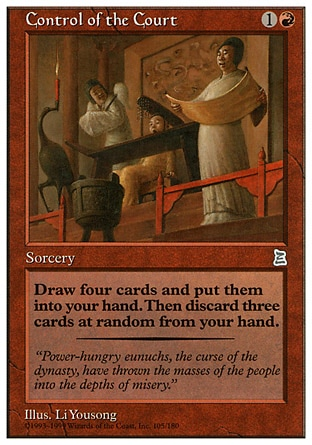 Control of the Court (2, 1R) 0/0 Sorcery Draw four cards, then discard three cards at random. Portal Three Kingdoms: Uncommon