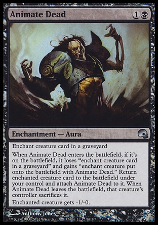 """Animate Dead (2, 1B) \nEnchantment  — Aura\nEnchant creature card in a graveyard<br />\nWhen Animate Dead enters the battlefield, if it's on the battlefield, it loses """"enchant creature card in a graveyard"""" and gains """"enchant creature put onto the battlefield with Animate Dead."""" Return enchanted creature card to the battlefield under your control and attach Animate Dead to it. When Animate Dead leaves the battlefield, that creature's controller sacrifices it.<br />\nEnchanted creature gets -1/-0.\nPremium Deck Series: Graveborn: Uncommon, Masters Edition: Uncommon, Fifth Edition: Uncommon, Fourth Edition: Uncommon, Revised Edition: Uncommon, Unlimited Edition: Uncommon, Limited Edition Beta: Uncommon, Limited Edition Alpha: Uncommon\n\n"""