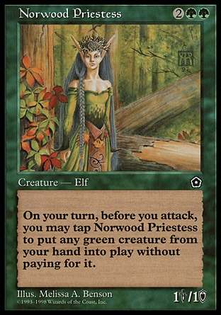 Norwood Priestess (4, 2GG) 1/1 Creature  — Elf Druid {T}: You may put a green creature card from your hand onto the battlefield. Activate this ability only during your turn, before attackers are declared. Portal Second Age: Rare