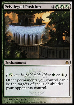 Privileged Position (5, 2(G/W)(G/W)(G/W)) 0/0 Enchantment ({(g/w)} can be paid with either {G} or {W}.)<br /> Other permanents you control can't be the targets of spells or abilities your opponents control. Ravnica: City of Guilds: Rare