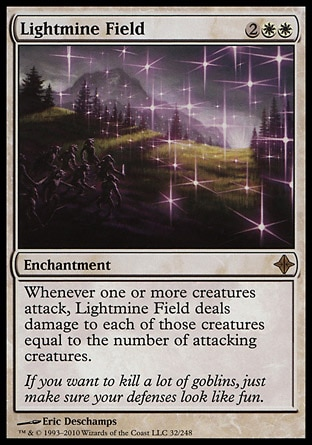 Lightmine Field (4, 2WW) \nEnchantment\nWhenever one or more creatures attack, Lightmine Field deals damage to each of those creatures equal to the number of attacking creatures.\nRise of the Eldrazi: Rare\n\n