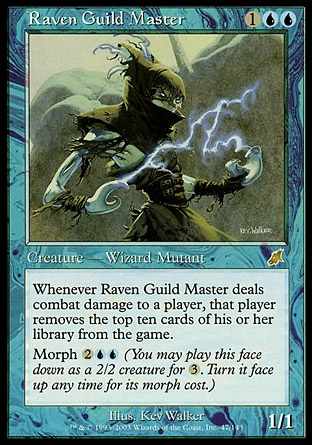 Raven Guild Master (3, 1UU) 1/1 Creature  — Human Wizard Mutant Whenever Raven Guild Master deals combat damage to a player, that player exiles the top ten cards of his or her library.<br /> Morph {2}{U}{U} (You may cast this face down as a 2/2 creature for {3}. Turn it face up any time for its morph cost.) Scourge: Rare