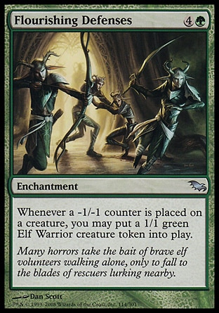Flourishing Defenses (5, 4G) 0/0\nEnchantment\nWhenever a -1/-1 counter is placed on a creature, you may put a 1/1 green Elf Warrior creature token onto the battlefield.\nShadowmoor: Uncommon\n\n