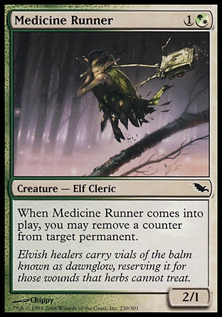 Medicine Runner (2, 1(G/W)) 2/1\nCreature  — Elf Cleric\nWhen Medicine Runner enters the battlefield, you may remove a counter from target permanent.\nShadowmoor: Common\n\n