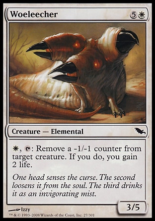 Woeleecher (6, 5W) 3/5\nCreature  — Elemental\n{W}, {T}: Remove a -1/-1 counter from target creature. If you do, you gain 2 life.\nShadowmoor: Common\n\n