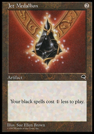 Jet Medallion (2, 2) 0/0 Artifact Black spells you cast cost {1} less to cast. Tempest: Rare
