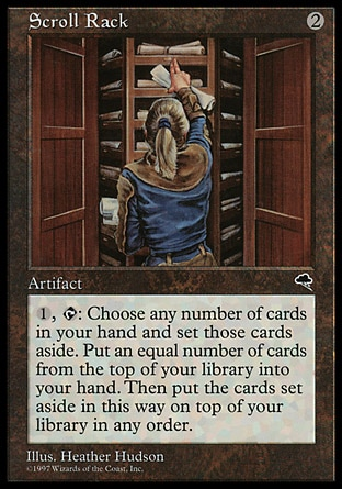 Scroll Rack (2, 2) 0/0 Artifact {1}, {T}: Exile any number of cards from your hand face down. Put that many cards from the top of your library into your hand. Then look at the exiled cards and put them on top of your library in any order. Tempest: Rare