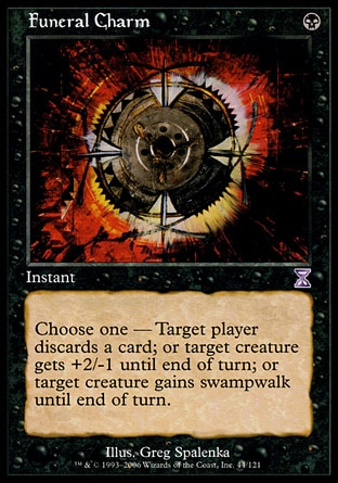 """Funeral Charm (1, B) 0/0\nInstant\nChoose one — Target player discards a card; or target creature gets +2/-1 until end of turn; or target creature gains swampwalk until end of turn.\nTime Spiral """"Timeshifted"""": Special, Visions: Common\n\n"""