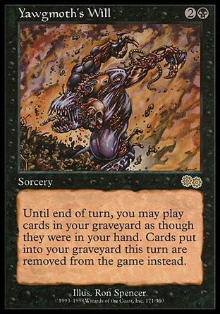 Yawgmoth's Will (3, 2B) 0/0 Sorcery Until end of turn, you may play cards from your graveyard.<br /> If a card would be put into your graveyard from anywhere this turn, exile that card instead. Urza's Saga: Rare