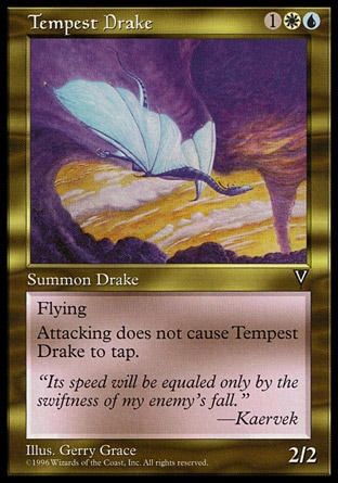 Tempest Drake (3, 1WU) 2/2\nCreature  — Drake\nFlying, vigilance\nVisions: Uncommon\n\n