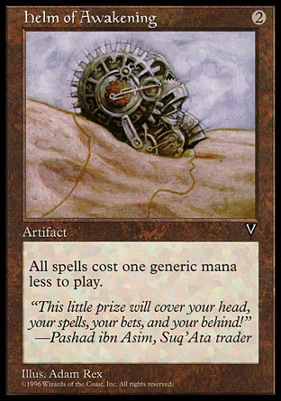 Helm of Awakening (2, 2) 0/0\nArtifact\nSpells cost {1} less to cast.\nVisions: Uncommon\n\n