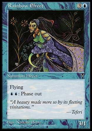 Rainbow Efreet (4, 3U) 3/1\nCreature  — Efreet\nFlying<br />\n{U}{U}: Rainbow Efreet phases out. (While it's phased out, it's treated as though it doesn't exist. It phases in before you untap during your next untap step.)\nVisions: Rare\n\n