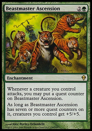 Beastmaster Ascension (3, 2G) 0/0\nEnchantment\nWhenever a creature you control attacks, you may put a quest counter on Beastmaster Ascension.<br />\nAs long as Beastmaster Ascension has seven or more quest counters on it, creatures you control get +5/+5.\nZendikar: Rare\n\n