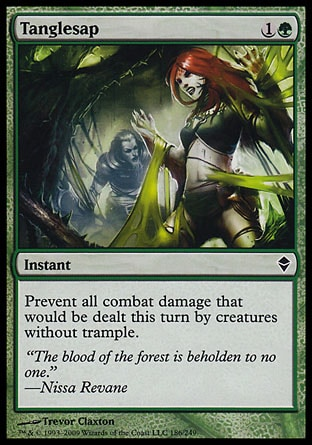 Tanglesap (2, 1G) 0/0\nInstant\nPrevent all combat damage that would be dealt this turn by creatures without trample.\nZendikar: Common\n\n