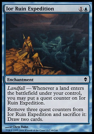 Ior Ruin Expedition (2, 1U) 0/0\nEnchantment\nLandfall — Whenever a land enters the battlefield under your control, you may put a quest counter on Ior Ruin Expedition.<br />\nRemove three quest counters from Ior Ruin Expedition and sacrifice it: Draw two cards.\nZendikar: Common\n\n